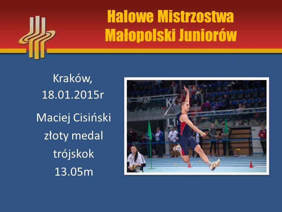 Halowe Mistrzostwa Małopolski Juniorów Kraków, 18.01.2015r Maciej Cisiński Srebrny medal Skok w dal 6,30m