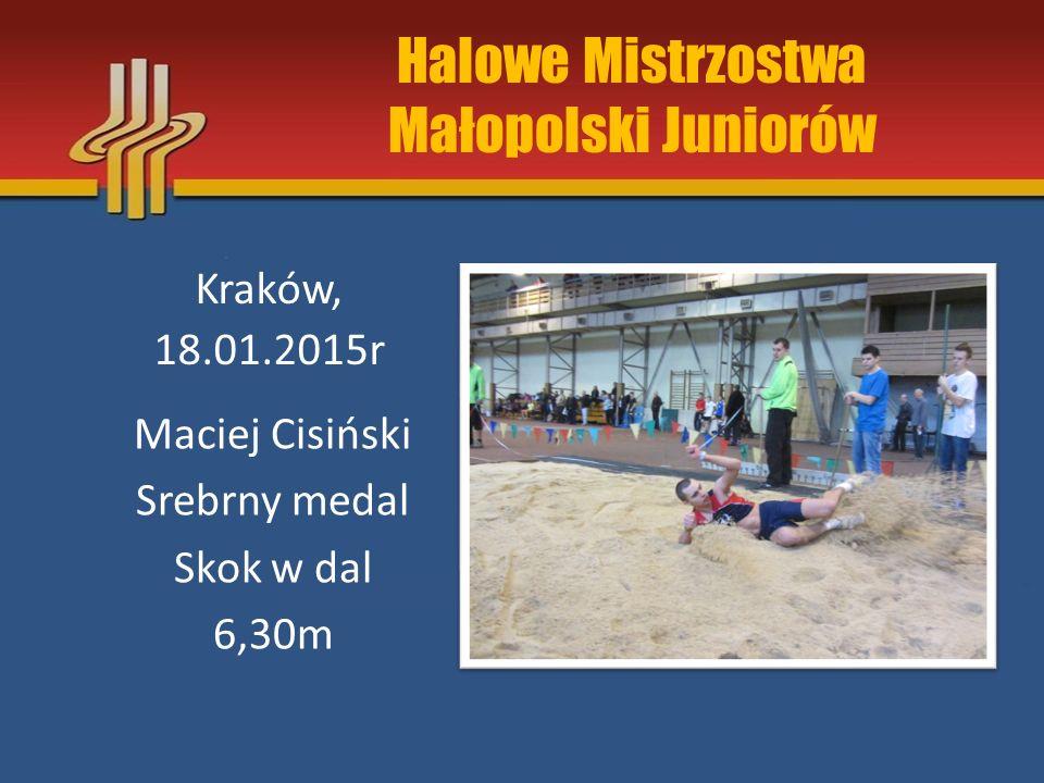 Halowe Mistrzostwa Małopolski Juniorów Kraków, 18.01.2015r Maciej Cisiński Brązowy medal Bieg na 60m 7,44s