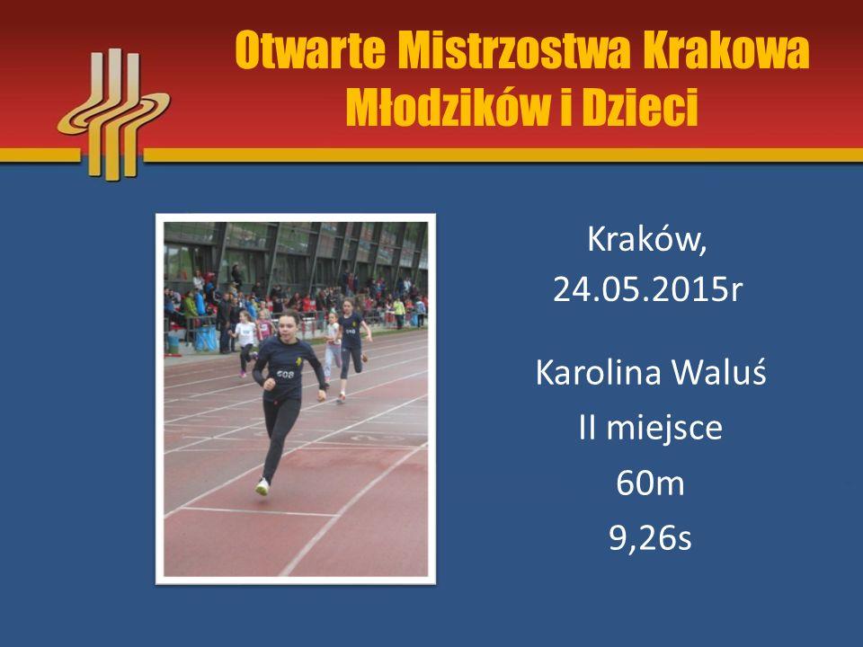 Otwarte Mistrzostwa Krakowa Młodzików i Dzieci Kraków, 24.05.2015r Sandra Flasz III miejsce Skok w dal 4,72m