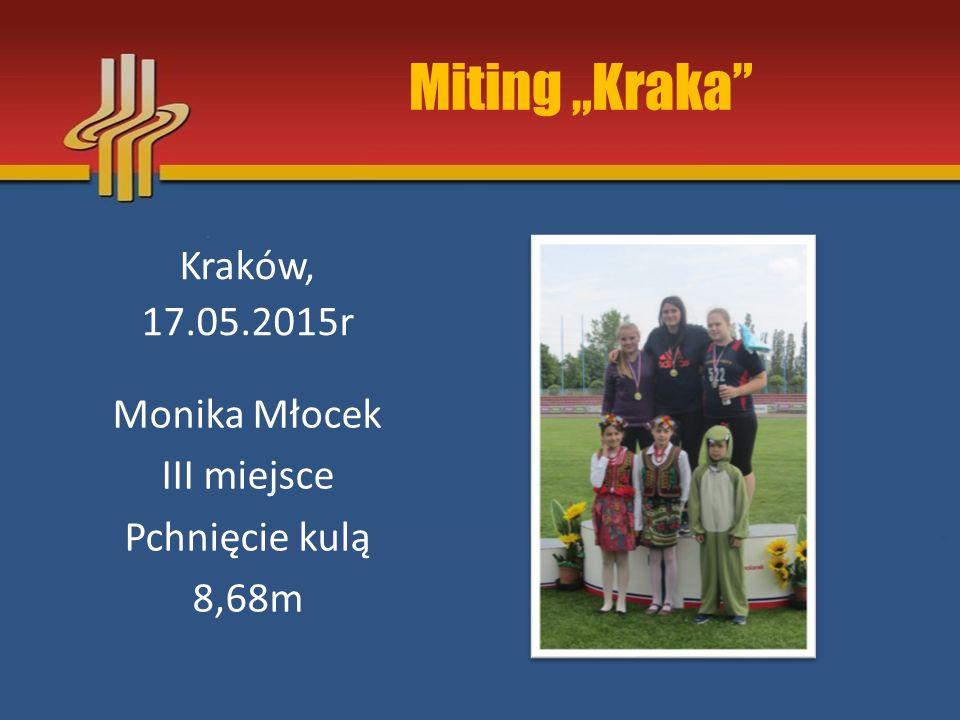 """Miting """"Kraka"""" Kraków, 17.05.2015r Monika Młocek III miejsce Pchnięcie kulą 8,68m"""