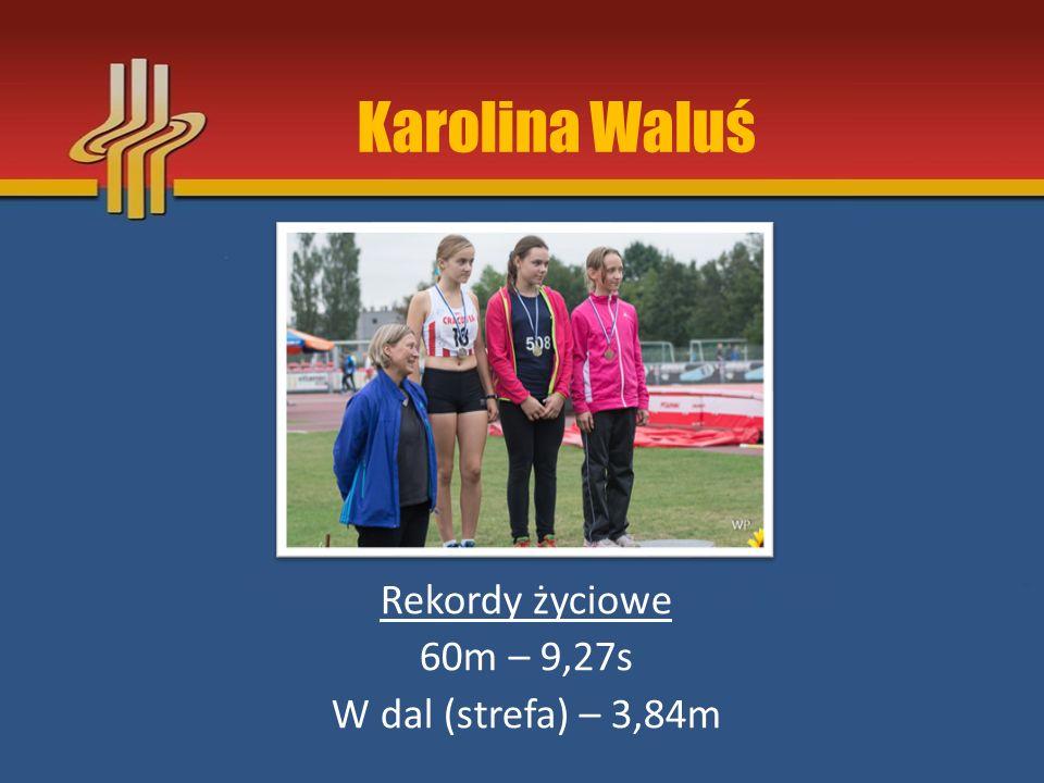 Zuzanna Tuchowska Rekordy życiowe Skok w dal – 3,85m Skok wzwyż – 115cm 60m – 10,46s