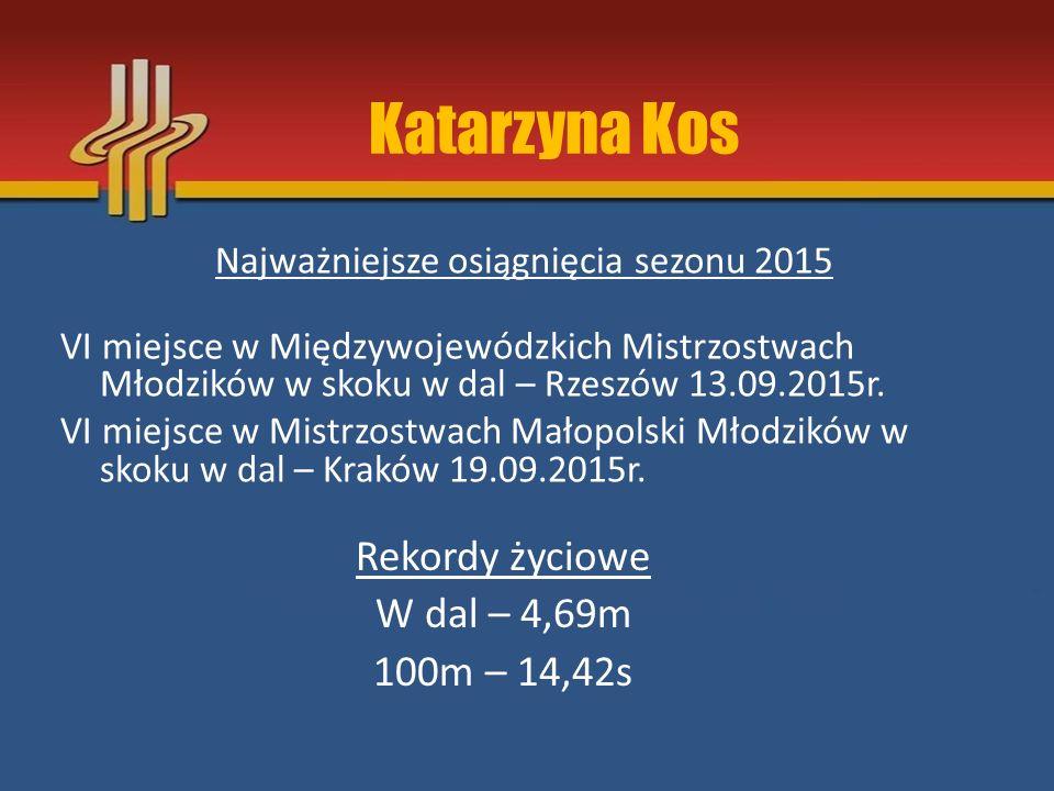 Najważniejsze osiągnięcia sezonu 2015 VI miejsce w Międzywojewódzkich Mistrzostwach Młodzików w skoku w dal – Rzeszów 13.09.2015r. VI miejsce w Mistrz