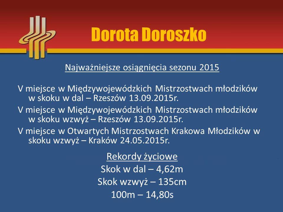 Najważniejsze osiągnięcia sezonu 2015 V miejsce w Międzywojewódzkich Mistrzostwach młodzików w skoku w dal – Rzeszów 13.09.2015r. V miejsce w Międzywo