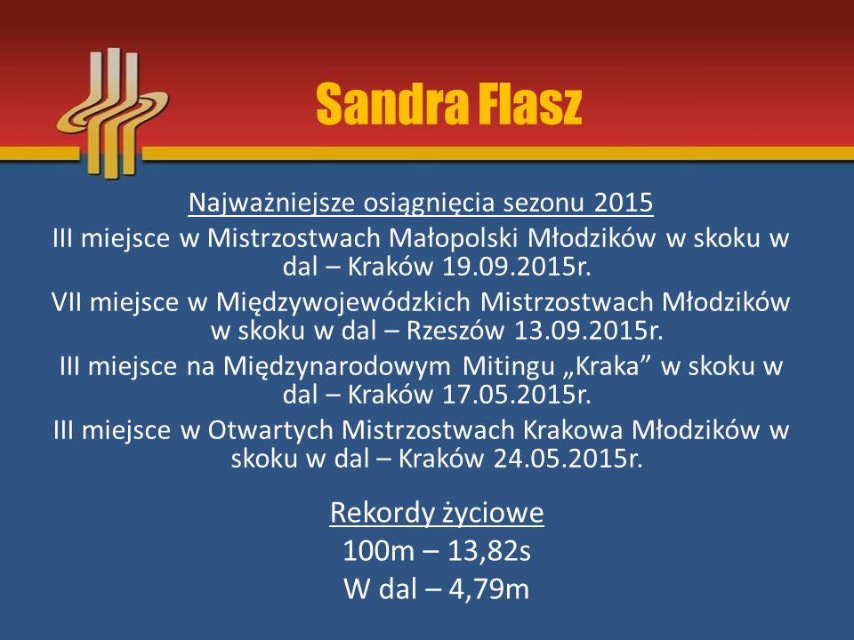 Najważniejsze osiągnięcia sezonu 2015 III miejsce w Mistrzostwach Małopolski Młodzików w skoku w dal – Kraków 19.09.2015r. VII miejsce w Międzywojewód