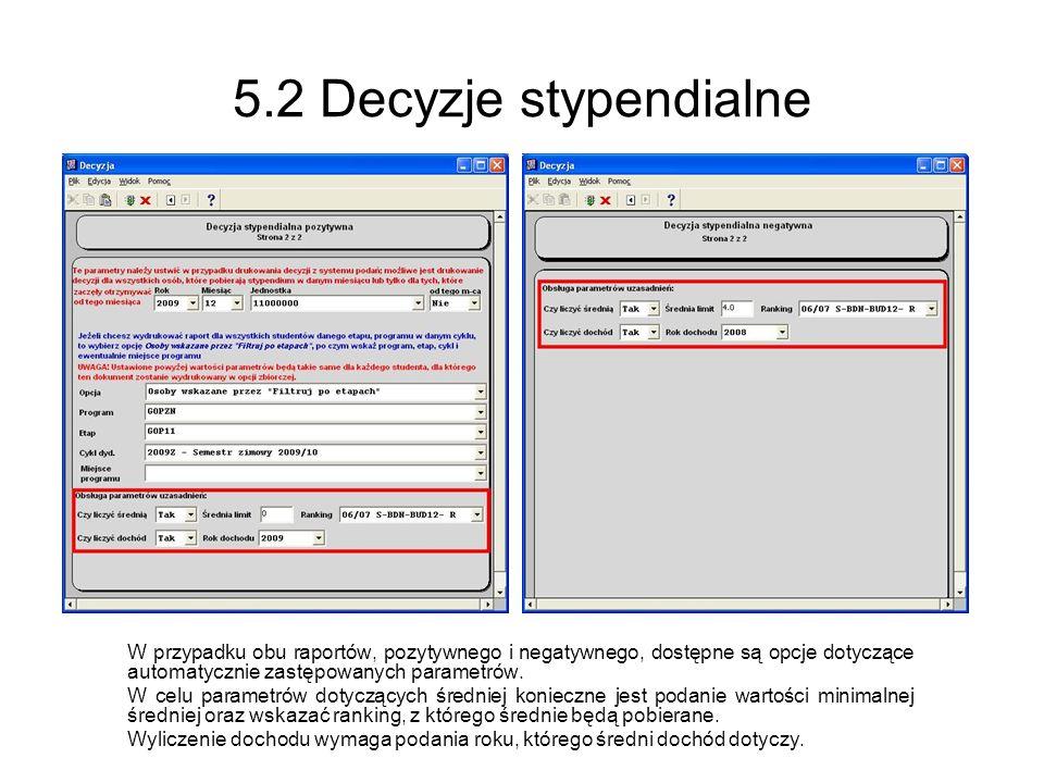 5.2 Decyzje stypendialne W przypadku obu raportów, pozytywnego i negatywnego, dostępne są opcje dotyczące automatycznie zastępowanych parametrów.