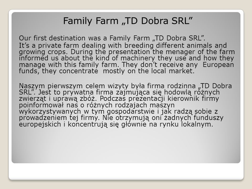 "Family Farm ""TD Dobra SRL Our first destination was a Family Farm ""TD Dobra SRL ."