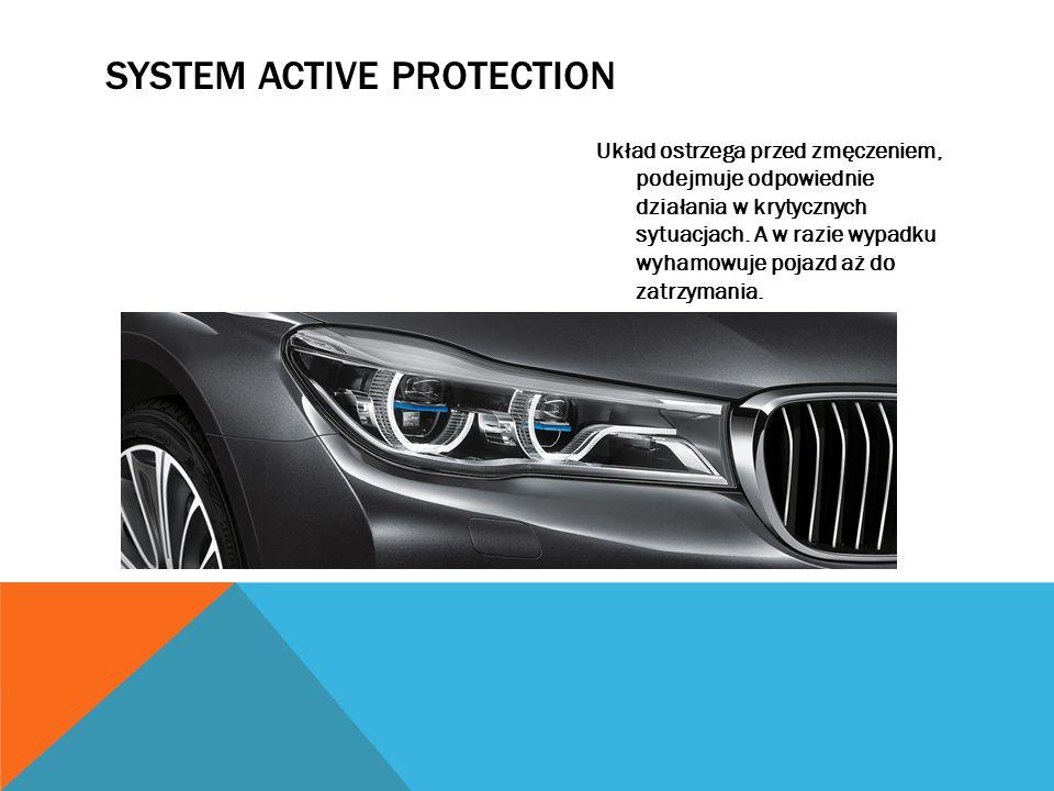 SYSTEM ACTIVE PROTECTION Układ ostrzega przed zmęczeniem, podejmuje odpowiednie działania w krytycznych sytuacjach.