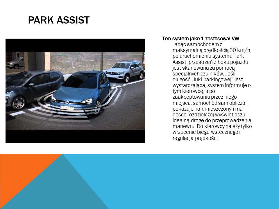 PARK ASSIST Ten system jako 1 zastosował VW.