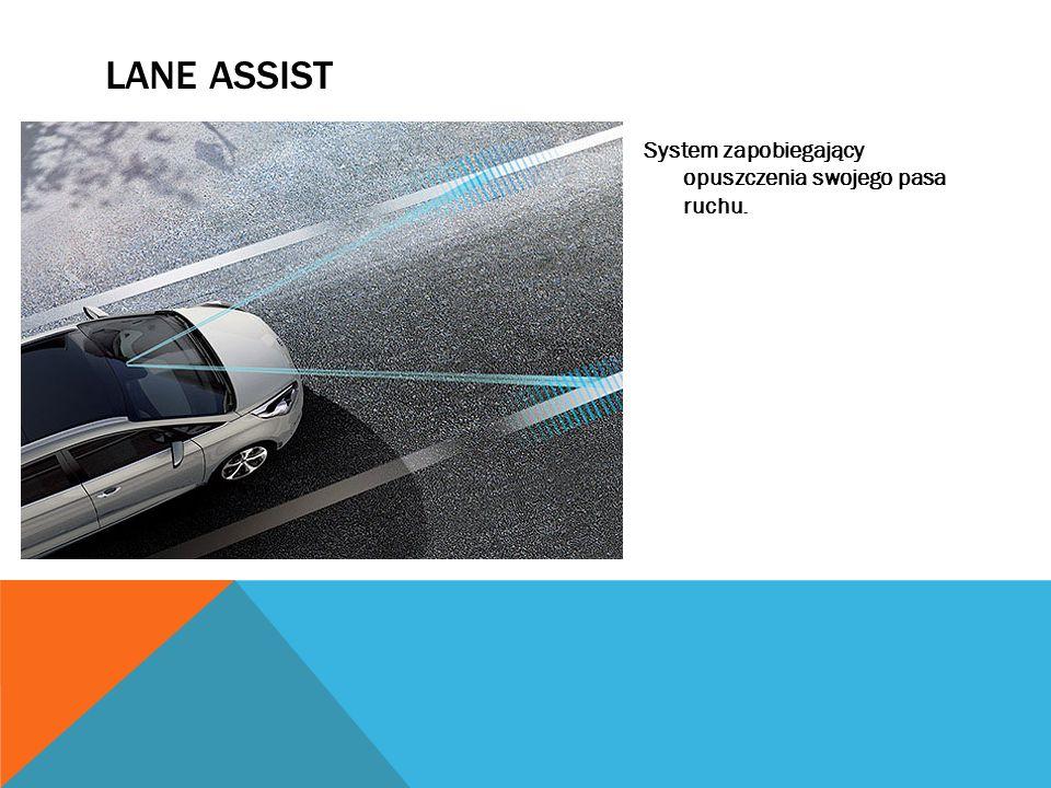 LANE ASSIST System zapobiegający opuszczenia swojego pasa ruchu.