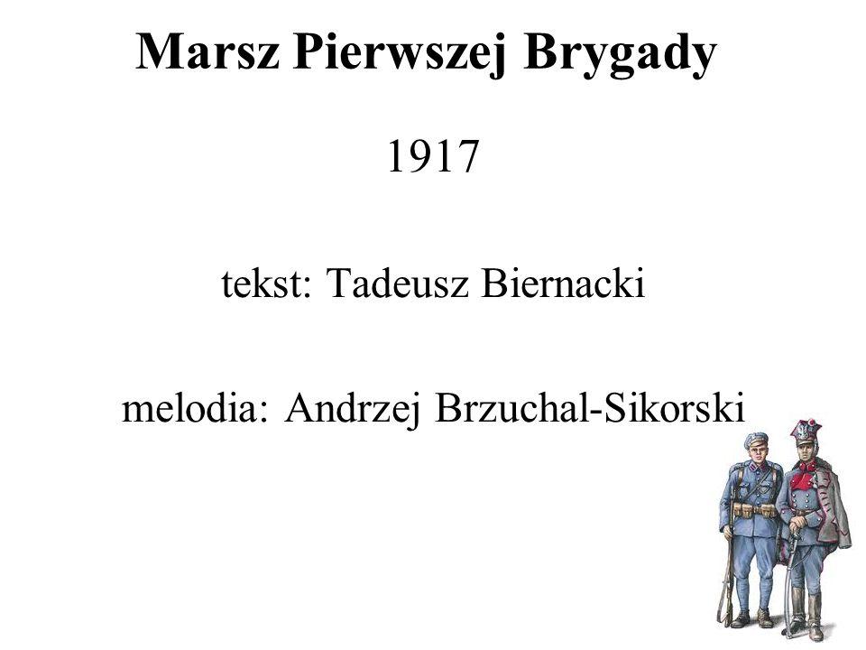 Marsz Pierwszej Brygady W latach 1926/7 pieśń była brana pod uwagę jako hymn państwowy.