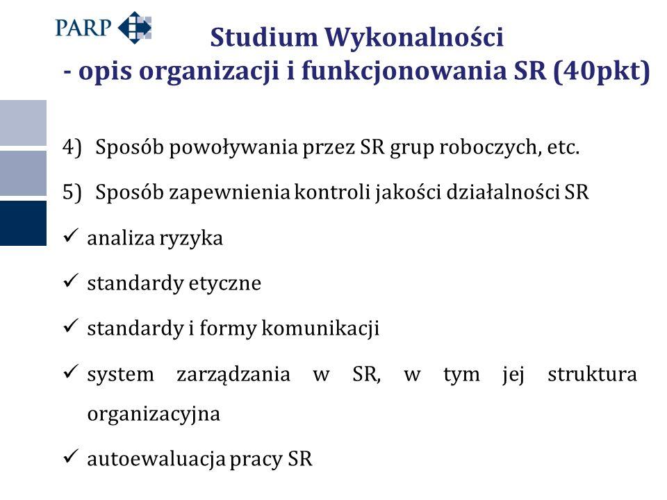 Studium Wykonalności - opis organizacji i funkcjonowania SR (40pkt) 4)Sposób powoływania przez SR grup roboczych, etc. 5)Sposób zapewnienia kontroli j
