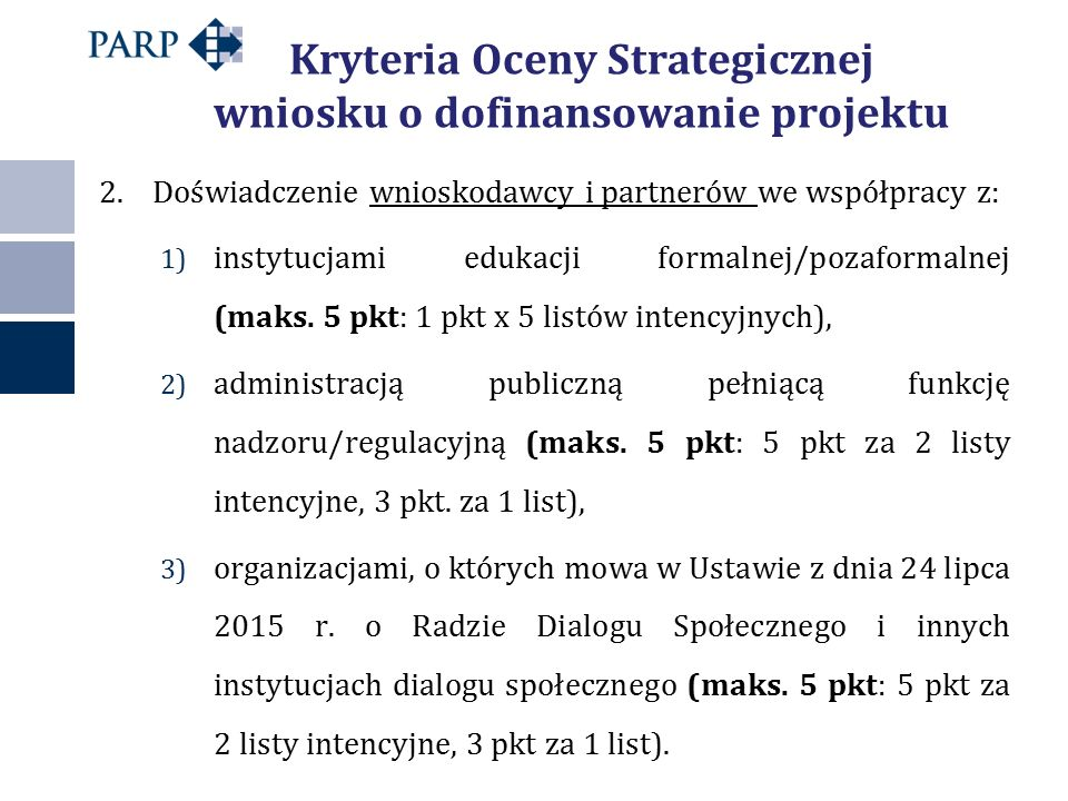 Kryteria Oceny Strategicznej wniosku o dofinansowanie projektu 2.Doświadczenie wnioskodawcy i partnerów we współpracy z: 1) instytucjami edukacji formalnej/pozaformalnej (maks.