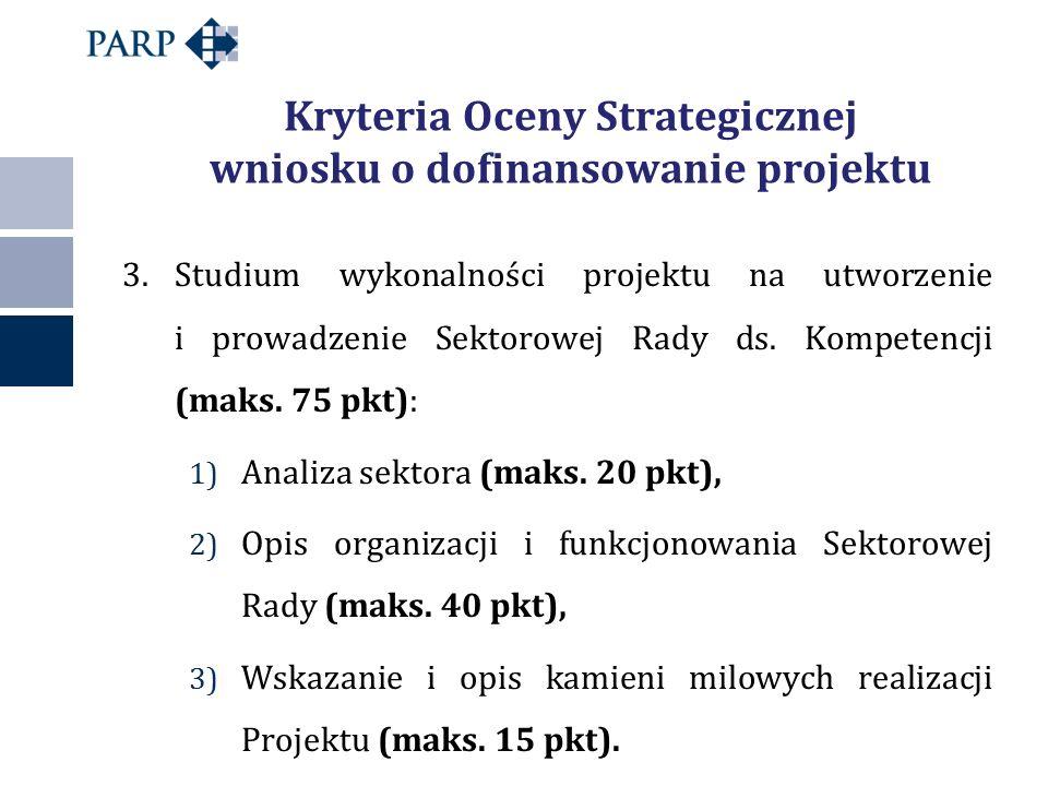 Kryteria Oceny Strategicznej wniosku o dofinansowanie projektu 3.Studium wykonalności projektu na utworzenie i prowadzenie Sektorowej Rady ds. Kompete