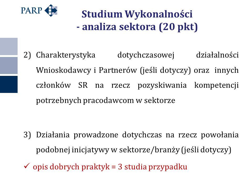 Studium Wykonalności - analiza sektora (20 pkt) 2)Charakterystyka dotychczasowej działalności Wnioskodawcy i Partnerów (jeśli dotyczy) oraz innych czł
