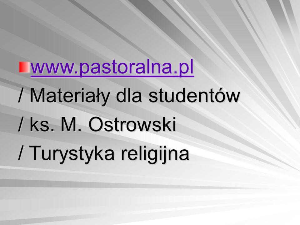 www.pastoralna.pl / Materiały dla studentów / ks. M. Ostrowski / Turystyka religijna