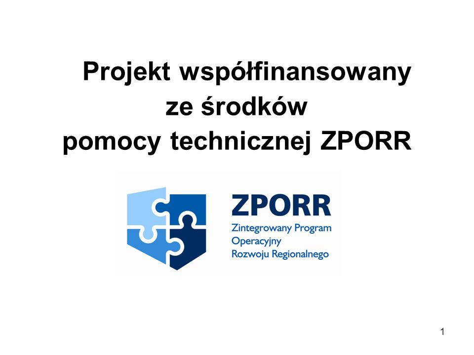 1 Projekt współfinansowany ze środków pomocy technicznej ZPORR