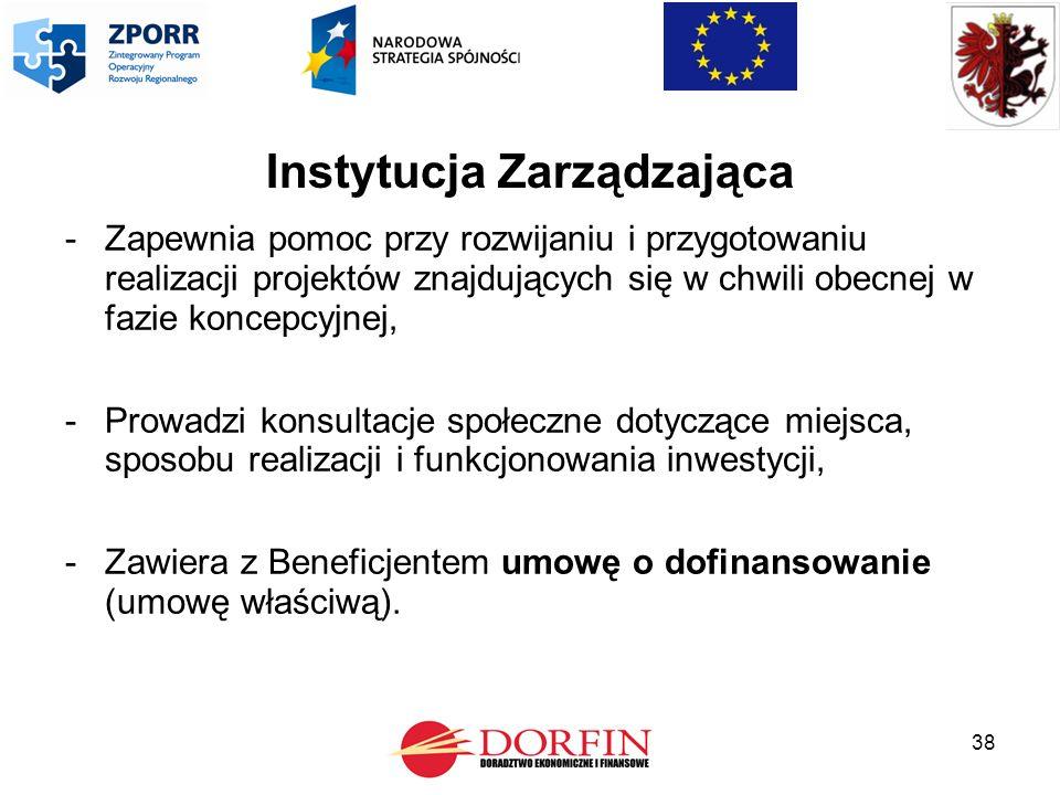 38 Instytucja Zarządzająca -Zapewnia pomoc przy rozwijaniu i przygotowaniu realizacji projektów znajdujących się w chwili obecnej w fazie koncepcyjnej, -Prowadzi konsultacje społeczne dotyczące miejsca, sposobu realizacji i funkcjonowania inwestycji, -Zawiera z Beneficjentem umowę o dofinansowanie (umowę właściwą).