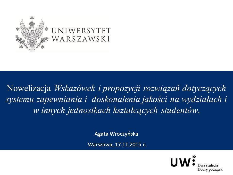 Nowelizacja Wskazówek i propozycji rozwiązań dotyczących systemu zapewniania i doskonalenia jakości na wydziałach i w innych jednostkach kształcących studentów.