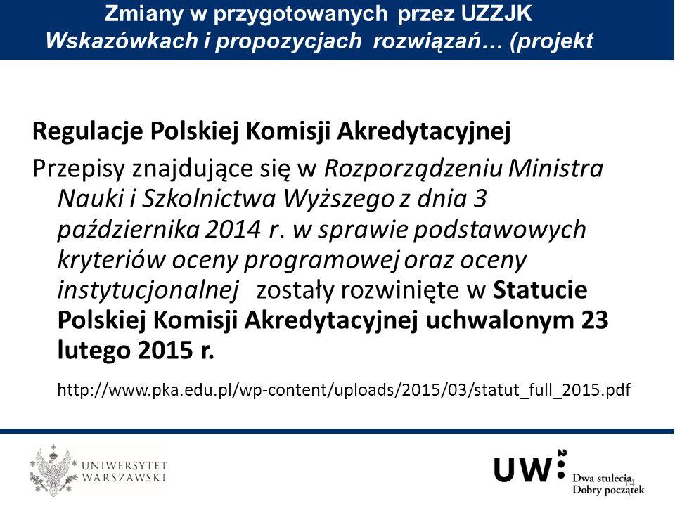 Regulacje Polskiej Komisji Akredytacyjnej Przepisy znajdujące się w Rozporządzeniu Ministra Nauki i Szkolnictwa Wyższego z dnia 3 października 2014 r.
