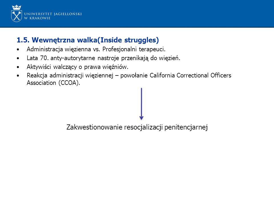 1.5. Wewnętrzna walka(Inside struggles) Administracja więzienna vs. Profesjonalni terapeuci. Lata 70. anty-autorytarne nastroje przenikają do więzień.