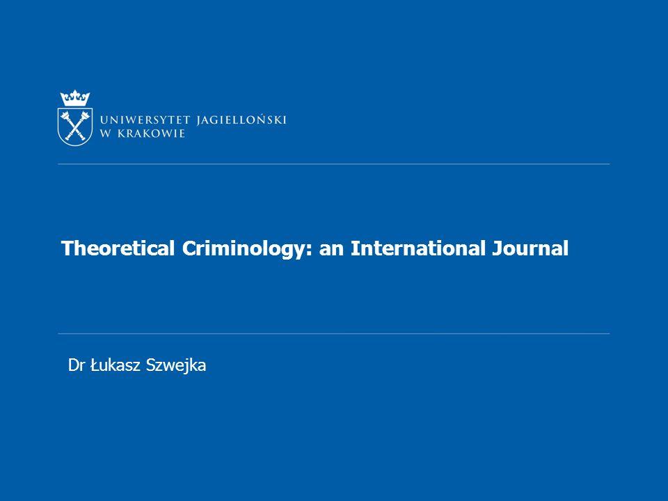 Theoretical Criminology: an International Journal Dr Łukasz Szwejka