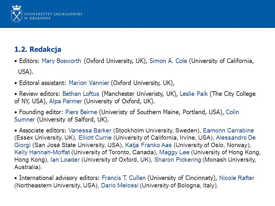 1.2. Redakcja Editors: Mary Bosworth (Oxford University, UK), Simon A. Cole (University of California, USA). Editoral assistant: Marion Vannier (Oxfor