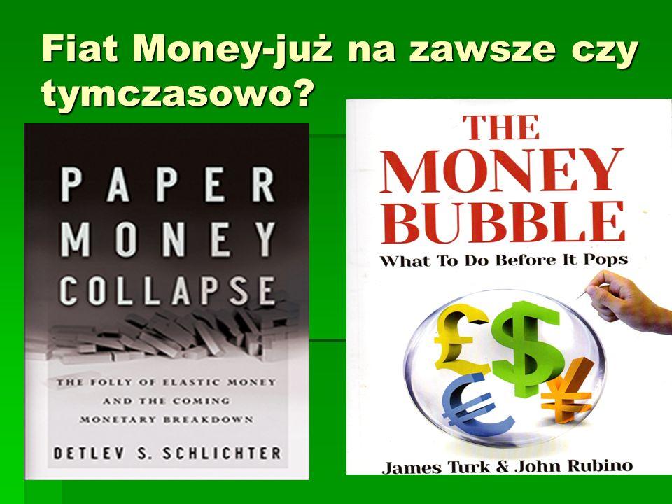 Fiat Money-już na zawsze czy tymczasowo?