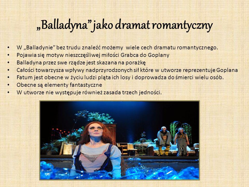"""""""Balladyna"""" jako dramat romantyczny W """"Balladynie"""" bez trudu znaleźć możemy wiele cech dramatu romantycznego. Pojawia się motyw nieszczęśliwej miłości"""