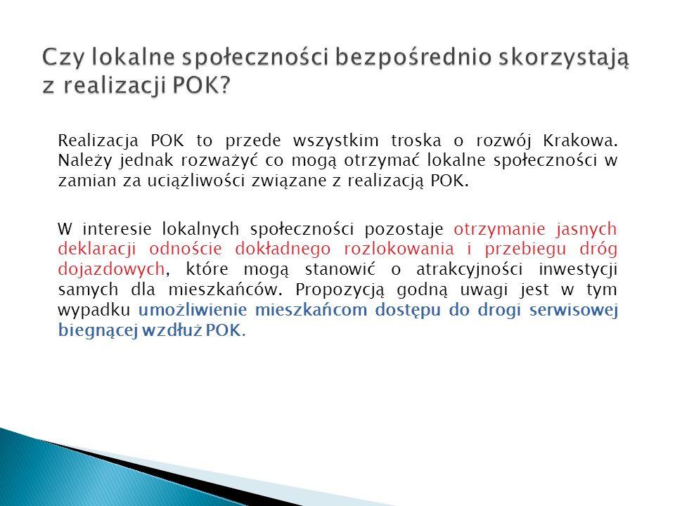 Realizacja POK to przede wszystkim troska o rozwój Krakowa. Należy jednak rozważyć co mogą otrzymać lokalne społeczności w zamian za uciążliwości zwią