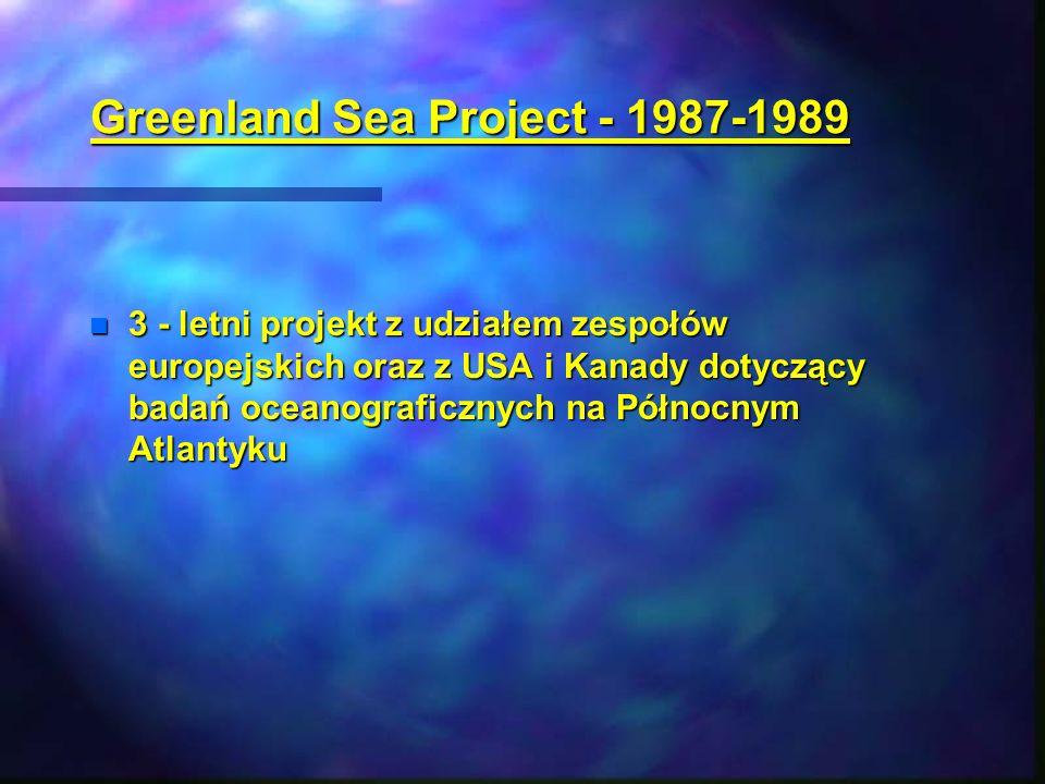 Greenland Sea Project - 1987-1989 n 3 - letni projekt z udziałem zespołów europejskich oraz z USA i Kanady dotyczący badań oceanograficznych na Północ
