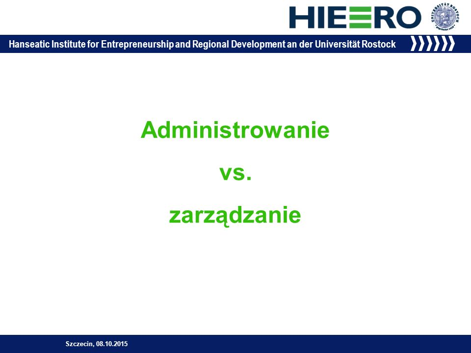 Hanseatic Institute for Entrepreneurship and Regional Development an der Universität Rostock Administrowanie vs.
