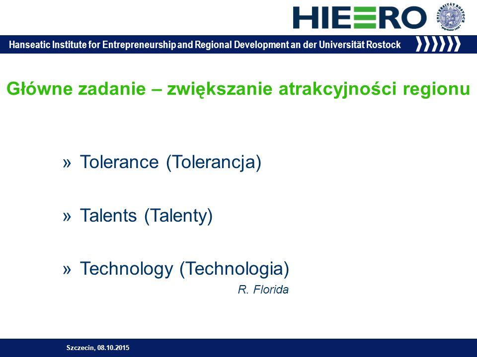 Hanseatic Institute for Entrepreneurship and Regional Development an der Universität Rostock »Tolerance (Tolerancja) »Talents (Talenty) »Technology (Technologia) R.