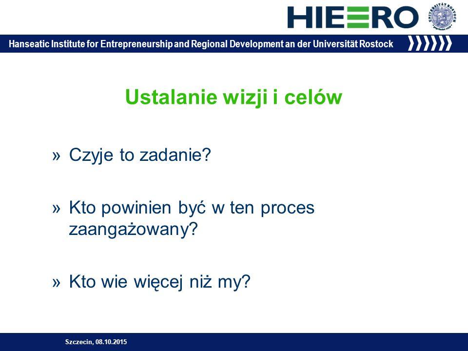 Hanseatic Institute for Entrepreneurship and Regional Development an der Universität Rostock »Czyje to zadanie.