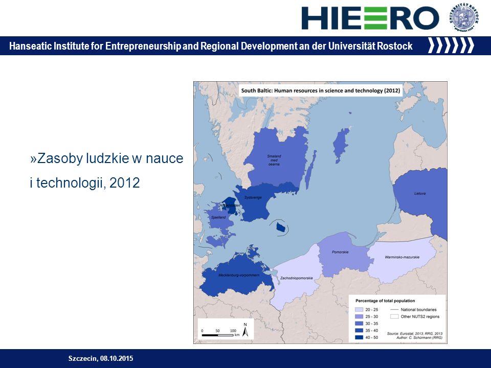 Hanseatic Institute for Entrepreneurship and Regional Development an der Universität Rostock »Zasoby ludzkie w nauce i technologii, 2012 Szczecin, 08.10.2015