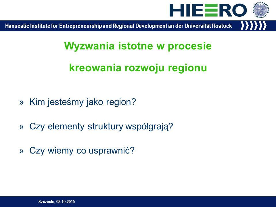 Hanseatic Institute for Entrepreneurship and Regional Development an der Universität Rostock »Dostepność do uniwersytetów Szczecin, 08.10.2015