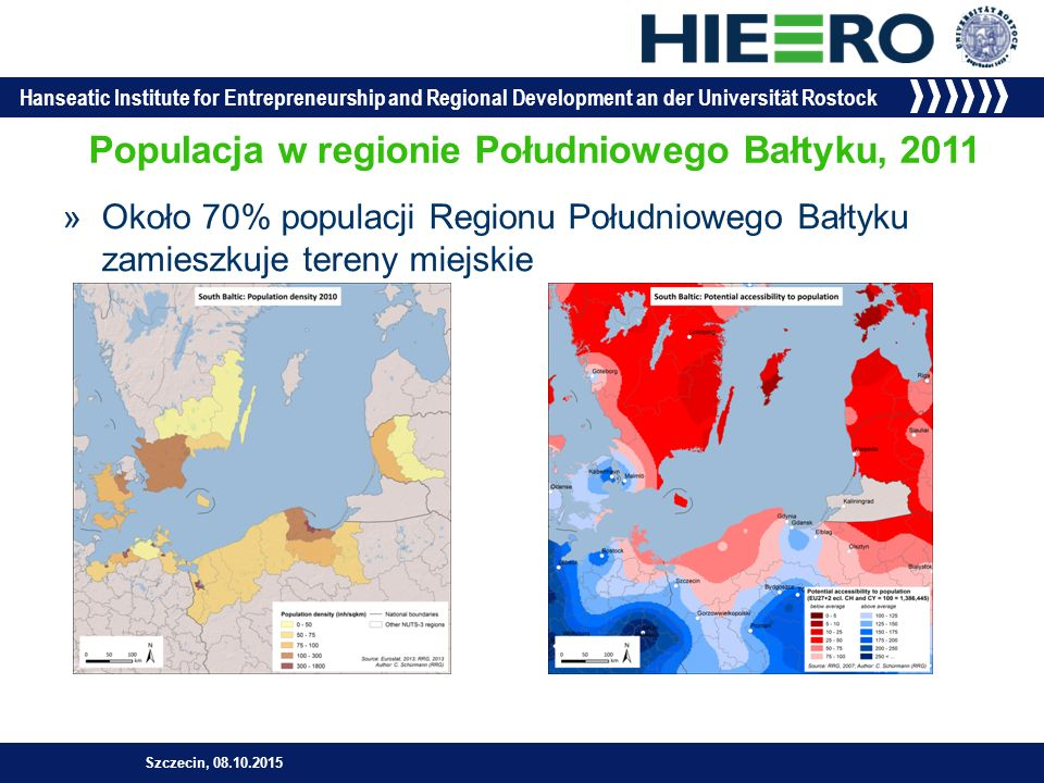 Hanseatic Institute for Entrepreneurship and Regional Development an der Universität Rostock GEO/TIME2002200320042005200620072008 Hovedstaden------2,71% Sjælland-------1,07% Mecklenburg-Vorpommern-1,69%-1,31%-3,64%5,91%2,77%0,39%3,73% Lietuva3,65%3,46%-2,25%2,60%1,62%2,31%-0,90% Zachodniopomorskie-5,86%-0,44%-0,08%2,62%-2,46%0,58%- Warminsko-Mazurskie - 13,80%3,44%-1,91%11,47%4,94%6,23%- Pomorskie6,89%-3,20%-5,92%2,78%-1,23%11,50%- Småland med öarna0,15%0,74%0,22%-1,09%2,75%1,94%- Sydsverige0,82%0,23%-1,54%1,86%1,97%3,65%- Szczecin, 08.10.2015 »Zmiana procentowa udziału zatrudnienia w branżach technologicznych, NUTS 2