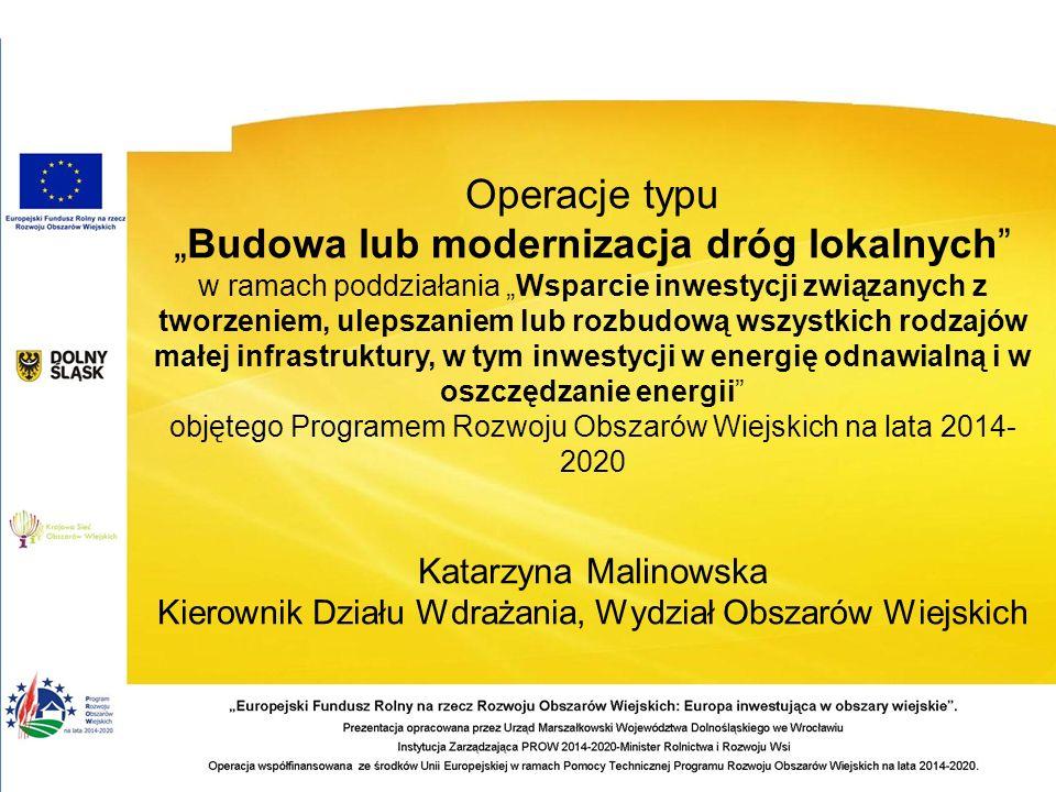 """Operacje typu """"Budowa lub modernizacja dróg lokalnych"""" w ramach poddziałania """"Wsparcie inwestycji związanych z tworzeniem, ulepszaniem lub rozbudową w"""