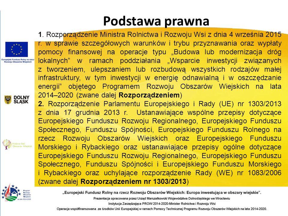Podstawa prawna 1. Rozporządzenie Ministra Rolnictwa i Rozwoju Wsi z dnia 4 września 2015 r. w sprawie szczegółowych warunków i trybu przyznawania ora