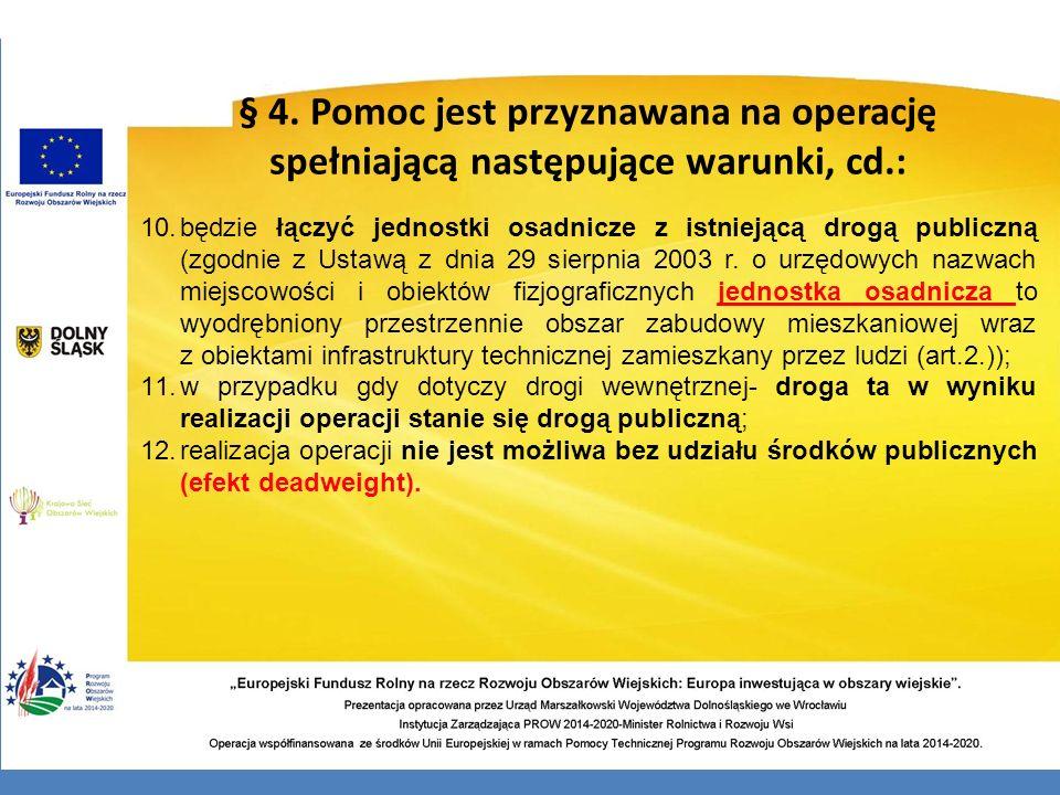 10.będzie łączyć jednostki osadnicze z istniejącą drogą publiczną (zgodnie z Ustawą z dnia 29 sierpnia 2003 r. o urzędowych nazwach miejscowości i obi