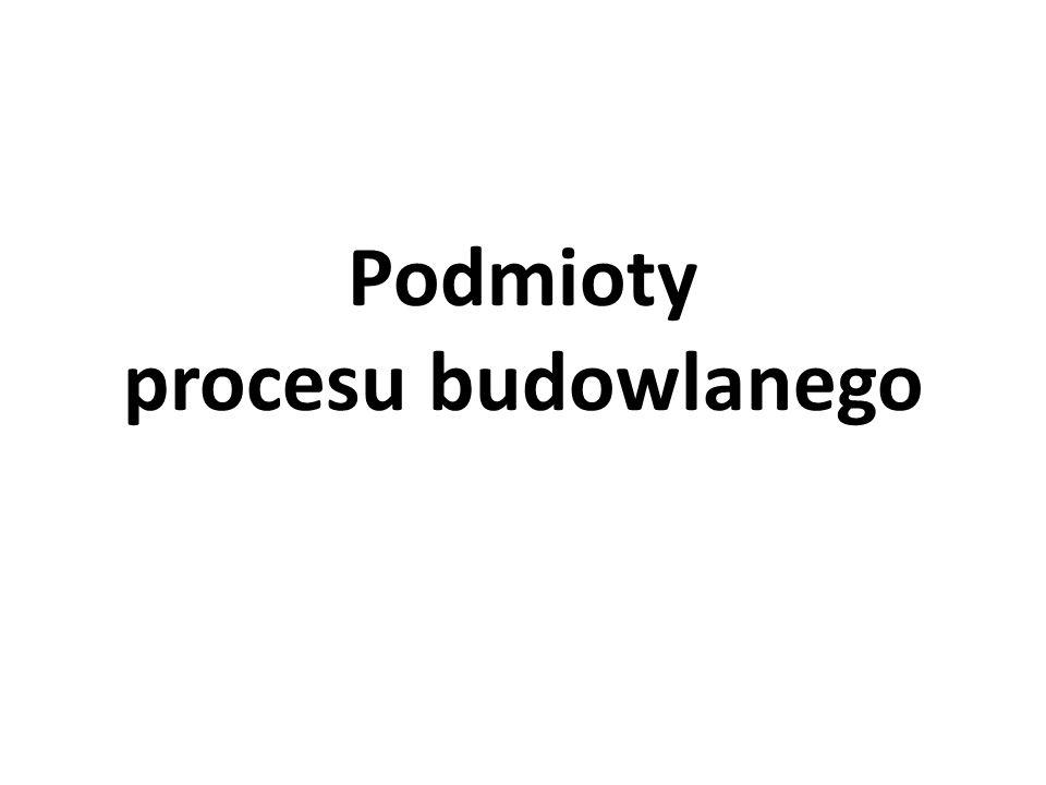 Podmioty procesu budowlanego Uczestnicy procesu budowlanego Samodzielne funkcje techniczne: Egzamin zw.