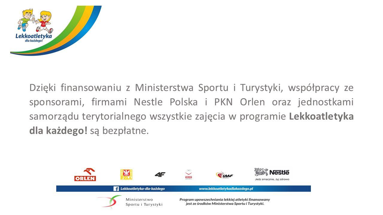 Dzięki finansowaniu z Ministerstwa Sportu i Turystyki, współpracy ze sponsorami, firmami Nestle Polska i PKN Orlen oraz jednostkami samorządu terytori