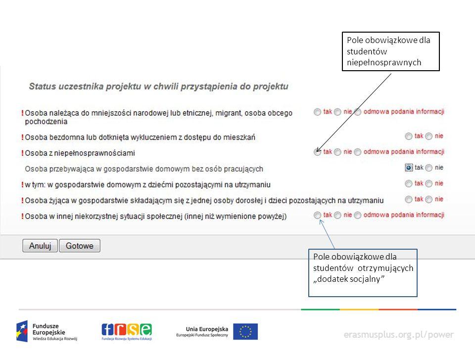 """erasmusplus.org.pl/power Pole obowiązkowe dla studentów otrzymujących """"dodatek socjalny Pole obowiązkowe dla studentów niepełnosprawnych"""