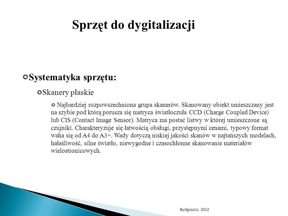 Systematyka sprzętu: Skanery płaskie Najbardziej rozpowszechniona grupa skanerów. Skanowany obiekt umieszczany jest na szybie pod którą porusza się ma