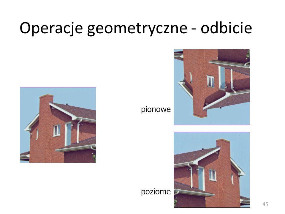 Operacje geometryczne - odbicie 45 pionowe poziome