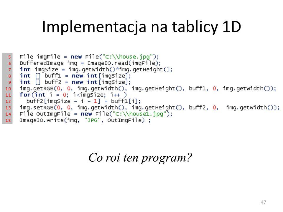 Implementacja na tablicy 1D 47 Co roi ten program?