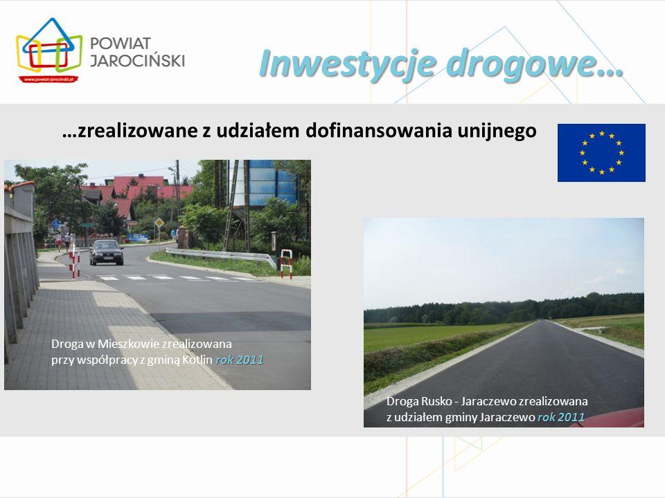 Inwestycje drogowe… Droga w Mieszkowie zrealizowana rok 2011 przy współpracy z gminą Kotlin rok 2011 …zrealizowane z udziałem dofinansowania unijnego