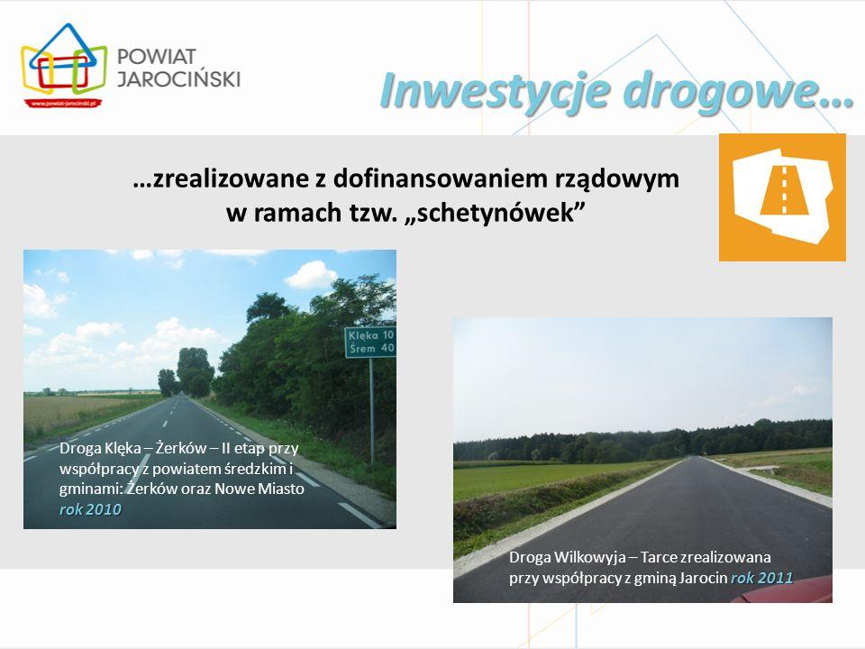 """…zrealizowane z dofinansowaniem rządowym w ramach tzw. """"schetynówek"""" Inwestycje drogowe… Droga Klęka – Żerków – II etap przy współpracy z powiatem śre"""