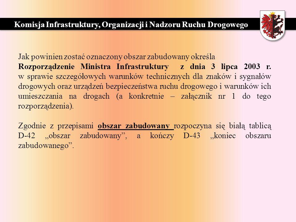 ZARZĄD DRÓG WOJEWÓDZKICH W BYDGOSZCZY Jak powinien zostać oznaczony obszar zabudowany określa Rozporządzenie Ministra Infrastruktury z dnia 3 lipca 2003 r.