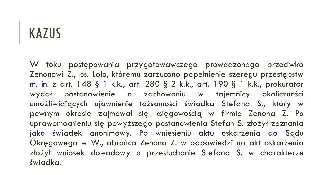 KAZUS W toku postępowania przygotowawczego prowadzonego przeciwko Zenonowi Z., ps. Lolo, któremu zarzucono popełnienie szeregu przestępstw m. in. z ar