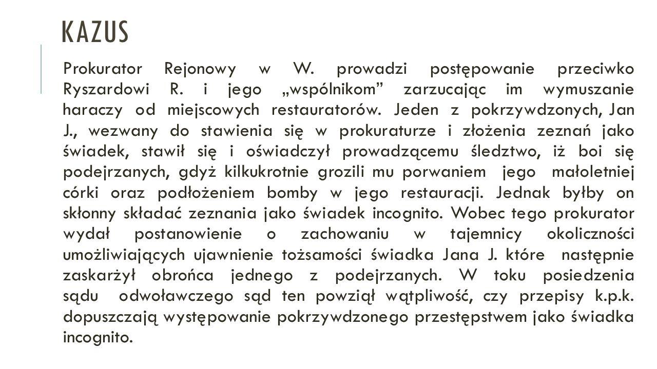 """KAZUS Prokurator Rejonowy w W. prowadzi postępowanie przeciwko Ryszardowi R. i jego """"wspólnikom"""" zarzucając im wymuszanie haraczy od miejscowych resta"""